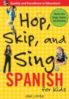Hop, Skip, and Sing Spanish : An Interactive Audio Program for Kids - eBook