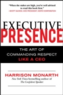 Executive Presence:  The Art of Commanding Respect Like a CEO - eBook