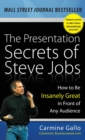 The Presentation Secrets of Steve Jobs: How to Be Insanely Great in Front of Any Audience - Book