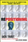 REPOSITIONING:  Marketing in an Era of Competition, Change and Crisis - eBook