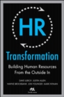 HR Transformation: Building Human Resources From the Outside In - Book