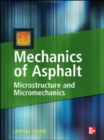Mechanics of Asphalt: Microstructure and Micromechanics : Microstructure and Micromechanics - eBook