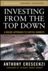Investing From the Top Down: A Macro Approach to Capital Markets - eBook