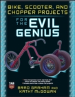 Bike, Scooter, and Chopper Projects for the Evil Genius - eBook