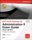 OCP Oracle Database 11g Administration II Exam Guide : Exam 1Z0-053 - eBook