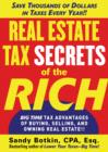 Real Estate Tax Secrets of the Rich : Big-Time Tax Advantages of Buying, Selling, and Owning Real Estate - eBook