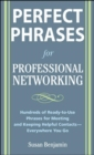 Perfect Phrases for Professional Networking: Hundreds of Ready-to-Use Phrases for Meeting and Keeping Helpful Contacts   Everywhere You Go - eBook