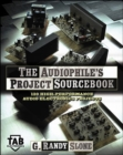 The Audiophile's Project Sourcebook: 120 High-Performance Audio Electronics Projects - eBook