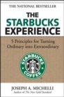 The Starbucks Experience: 5 Principles for Turning Ordinary Into Extraordinary - eBook