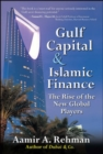 Gulf Capital and Islamic Finance: The Rise of the New Global Players - eBook