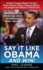 Say It Like Obama and WIN!: The Power of Speaking with Purpose and Vision - eBook