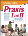 McGraw-Hill's Praxis I and II, Third Edition - eBook