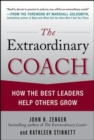 The Extraordinary Coach: How the Best Leaders Help Others Grow : How the Best Leaders Help Others Grow - eBook