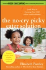 The No-Cry Picky Eater Solution:  Gentle Ways to Encourage Your Child to Eat-and Eat Healthy - Book