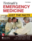 Tintinalli's Emergency Medicine: Just the Facts, Third Edition - Book