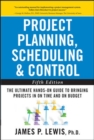 Project Planning, Scheduling, and Control: The Ultimate Hands-On Guide to Bringing Projects in On Time and On Budget , Fifth Edition - Book