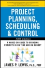 Project Planning, Scheduling, and Control: The Ultimate Hands-On Guide to Bringing Projects in On Time and On Budget , Fifth Edition : The Ultimate Hands-On Guide to Bringing Projects in On Time and O - eBook