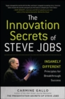 The Innovation Secrets of Steve Jobs: Insanely Different Principles for Breakthrough Success - eBook
