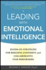 Leading with Emotional Intelligence: Hands-On Strategies for Building Confident and Collaborative Star Performers - eBook