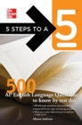 5 Steps to a 5 500 AP English Language Questions to Know by Test Day - eBook