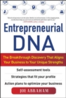 Entrepreneurial DNA:  The Breakthrough Discovery that Aligns Your Business to Your Unique Strengths - Book