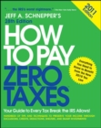 How to Pay Zero Taxes 2011: Your Guide to Every Tax Break the IRS Allows! - eBook