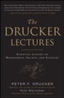 The Drucker Lectures: Essential Lessons on Management, Society and Economy - eBook
