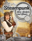 Steampunk Gear, Gadgets, and Gizmos: A Maker's Guide to Creating Modern Artifacts - eBook