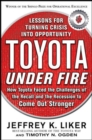 Toyota Under Fire: Lessons for Turning Crisis into Opportunity - Book