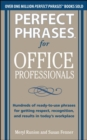 Perfect Phrases for Office Professionals: Hundreds of ready-to-use phrases for getting respect, recognition, and results in today's workplace - Book