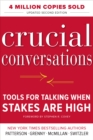 Crucial Conversations Tools for Talking When Stakes Are High, Second Edition - eBook