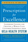 Prescription for Excellence: Leadership Lessons for Creating a World Class Customer Experience from UCLA Health System - eBook