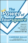 The Power of foursquare:  7 Innovative Ways to Get Your Customers to Check In Wherever They Are - eBook