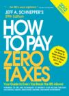 How to Pay Zero Taxes 2012:  Your Guide to Every Tax Break the IRS Allows! - eBook