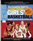 The Complete Guide to Coaching Girls' Basketball : Building a Great Team the Carolina Way - eBook