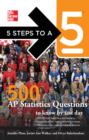 5 Steps to a 5 500 AP Statistics Questions to Know by Test Day - eBook