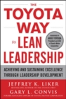 The Toyota Way to Lean Leadership:  Achieving and Sustaining Excellence through Leadership Development - eBook