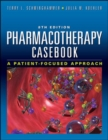 Pharmacotherapy Casebook : A Patient-Focused Approach, Eighth Edition - eBook