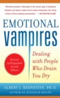 Emotional Vampires: Dealing with People Who Drain You Dry, Revised and Expanded 2nd Edition - eBook
