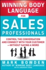 Winning Body Language for Sales Professionals:   Control the Conversation and Connect with Your Customer-without Saying a Word - Book