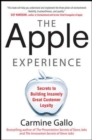 The Apple Experience: Secrets to Building Insanely Great Customer Loyalty - eBook