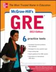 McGraw-Hill's GRE, 2013 Edition - eBook