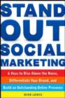 Stand Out Social Marketing: How to Rise Above the Noise, Differentiate Your Brand, and Build an Outstanding Online Presence - eBook