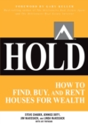 HOLD: How to Find, Buy, and Rent Houses for Wealth - eBook