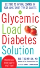The Glycemic Load Diabetes Solution : Six Steps to Optimal Control of Your Adult-Onset (Type 2) Diabetes - eBook