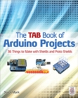 The TAB Book of Arduino Projects: 36 Things to Make with Shields and Proto Shields - eBook