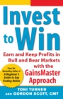 Invest to Win:  Earn & Keep Profits in Bull & Bear Markets with the GainsMaster Approach - eBook
