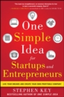 One Simple Idea for Startups and Entrepreneurs:  Live Your Dreams and Create Your Own Profitable Company - Book