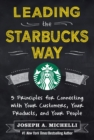 Leading the Starbucks Way: 5 Principles for Connecting with Your Customers, Your Products and Your People - eBook