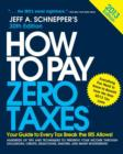 How to Pay Zero Taxes 2013: Your Guide to Every Tax Break the IRS Allows - eBook